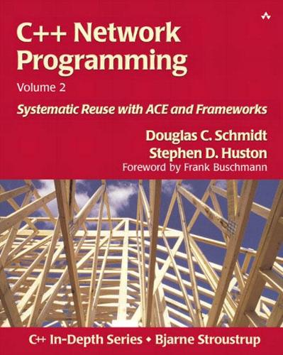 C++ Network Programming, Volume 2: Systematic Reuse with ACE and Frameworks (Paperback)