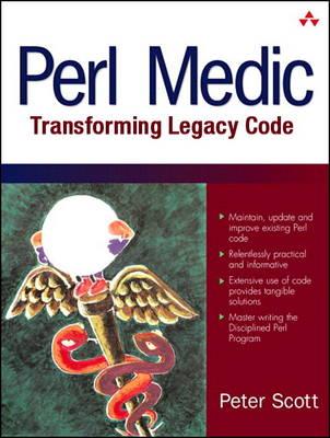 Perl Medic: Transforming Legacy Code (Paperback)