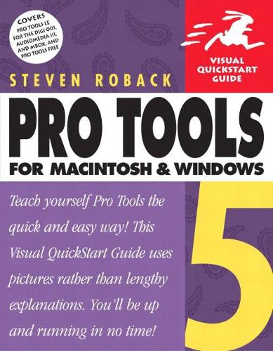 Pro Tools 5 for Macintosh and Windows: Visual QuickStart Guide (Paperback)