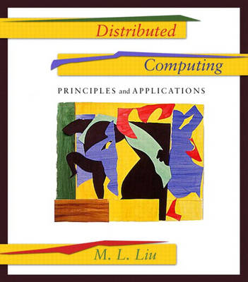 Distributed Computing: Principles and Applications: United States Edition (Paperback)