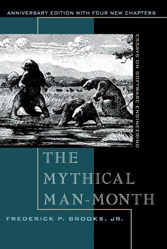 The Mythical Man-Month: Essays on Software Engineering, Anniversary Edition (Paperback)
