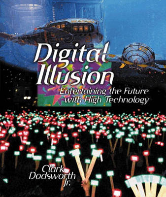 Digital Illusion: Entertaining the Future with High Technology (Paperback)