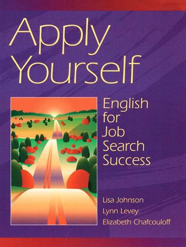 Apply Yourself: English for Job Search Success (Paperback)