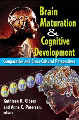 Brain Maturation and Cognitive Development: Comparative and Cross-cultural Perspectives (Hardback)