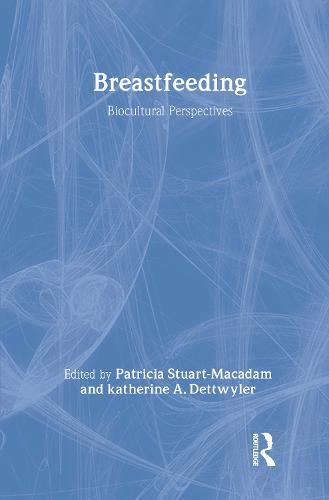 Breastfeeding: Biocultural Perspectives - Foundations of Human Behavior (Hardback)