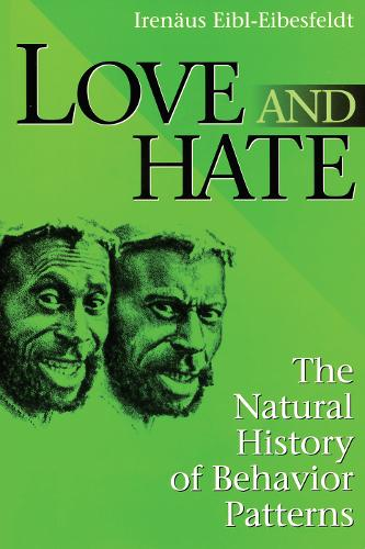 Love and Hate: The Natural History of Behavior Patterns (Paperback)