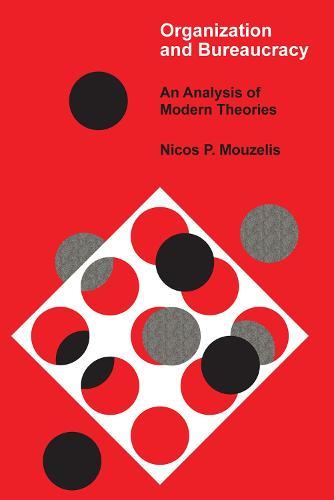 Organization and Bureaucracy: An Analysis of Modern Theories (Paperback)