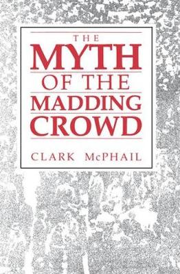 The Myth of the Madding Crowd - Social Institutions and Social Change Series (Paperback)