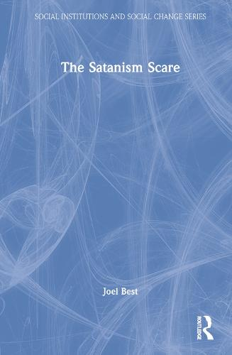 The Satanism Scare - Social Institutions and Social Change Series (Hardback)