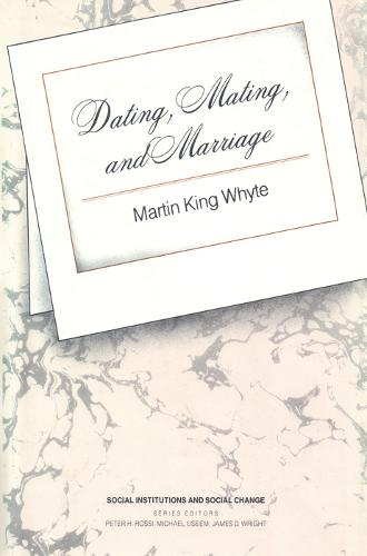 Dating, Mating, and Marriage (Hardback)