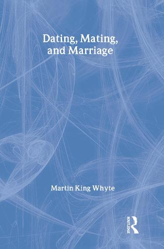Dating, Mating, and Marriage (Paperback)