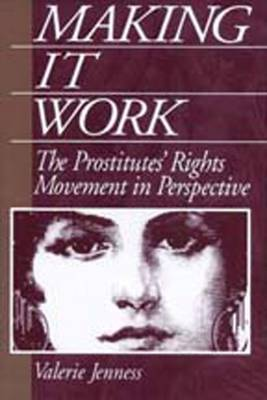 Making it Work: The Prostitute's Rights Movement in Perspective - Social Problems & Social Issues (Paperback)