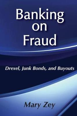 Banking on Fraud: Drexel, Junk Bonds, and Buyouts (Paperback)