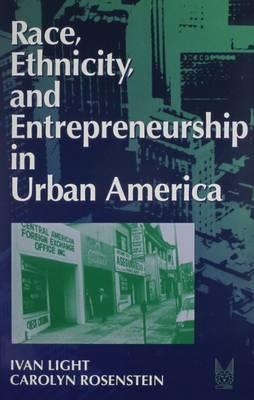 Race, Ethnicity, and Entrepreneurship in Urban America (Hardback)