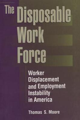 The Disposable Work Force: Worker Displacement and Employment Instability in America (Paperback)
