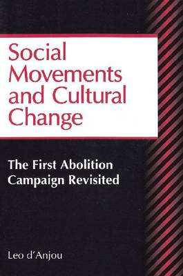 Social Movements and Cultural Change: The First Abolition Campaign Revisited - Sociological Imagination & Structural Change Series (Paperback)