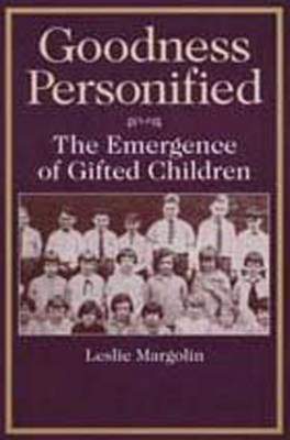 Goodness Personified: The Emergence of Gifted Children - Social Problems & Social Issues (Hardback)