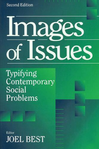 Images of Issues: Typifying Contemporary Social Problems - Social Problems & Social Issues (Paperback)