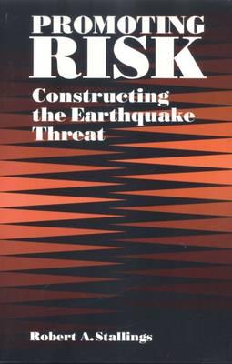 Promoting Risk: Constructing the Earthquake Threat (Hardback)