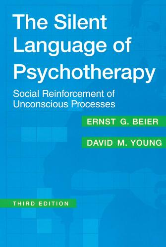 The Silent Language of Psychotherapy: Social Reinforcement of Unconscious Processes (Paperback)