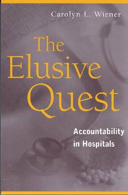 The Elusive Quest: Accountability in Hospitals - Social Problems & Social Issues (Paperback)