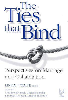 The Ties That Bind: The Perspectives on Marriage and Cohabitation - Social Institutions and Social Change Series (Paperback)