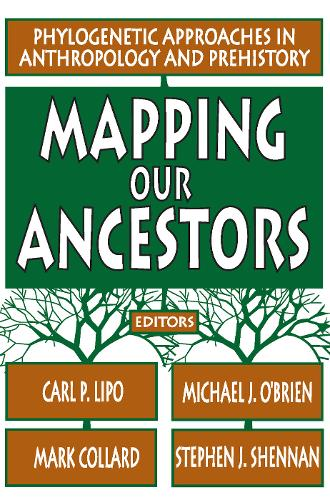Mapping Our Ancestors: Phylogenetic Approaches in Anthropology and Prehistory (Paperback)