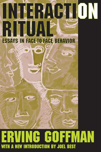 Interaction Ritual: Essays in Face-to-Face Behavior (Paperback)