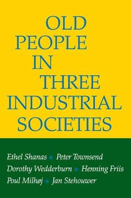 Old People in Three Industrial Societies (Paperback)