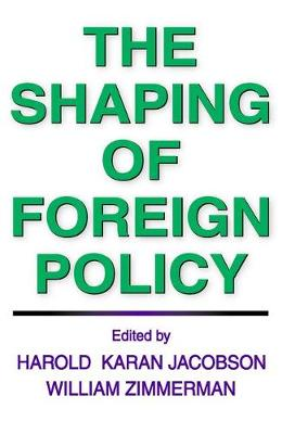 The Shaping of Foreign Policy (Paperback)