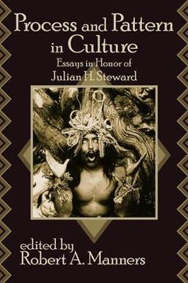 Process and Pattern in Culture: Essays in Honor of Julian H. Steward (Paperback)