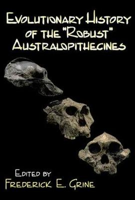 Evolutionary History of the Robust Australopithecines (Paperback)