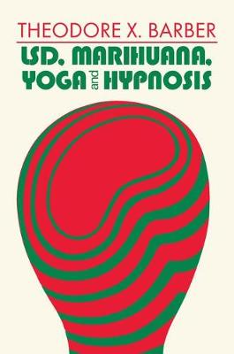 LSD, Marihuana, Yoga, and Hypnosis (Paperback)