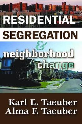 Residential Segregation and Neighborhood Change (Paperback)