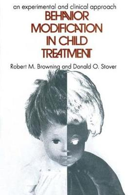 Behavior Modification in Child Treatment: An Experimental and Clinical Approach (Paperback)