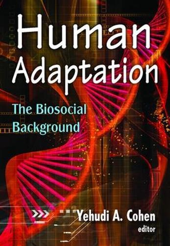 Human Adaptation: The Biosocial Background (Paperback)