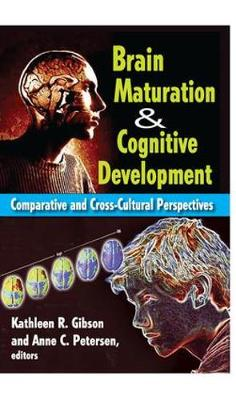 Brain Maturation and Cognitive Development: Comparative and Cross-cultural Perspectives (Paperback)