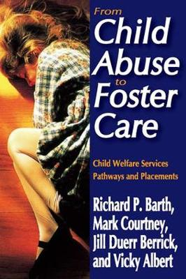 From Child Abuse to Foster Care: Child Welfare Services Pathways and Placements (Paperback)