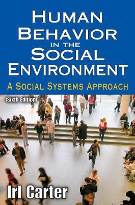 Human Behavior in the Social Environment: A Social Systems Approach - Modern Applications of Social Work Series (Paperback)