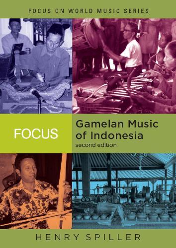 Focus: Gamelan Music of Indonesia - Focus on World Music (Hardback)