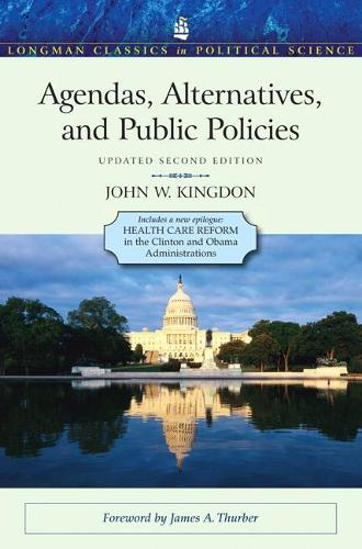 Agendas, Alternatives, and Public Policies, Update Edition, with an Epilogue on Health Care (Paperback)