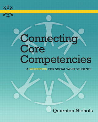 Connecting Core Competencies: A Workbook for Social Work Students (Paperback)