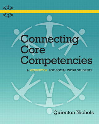 Connecting Core Competencies: A Workbook for Social Work Students Plus MySocialWorkLab with eText -- Access Card Package