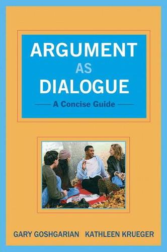 Argument as Dialogue: A Concise Guide (Paperback)