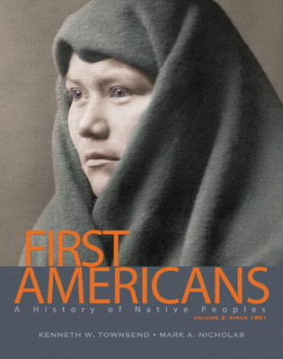 First Americans: A History of Native Peoples, Volume 2 since 1861 with MySearchLab with eText -- Access Card Package
