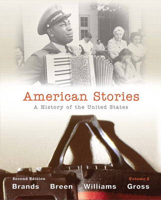 American Stories: A History of the United States, Volume 2 with New MyHistoryLab with Etext -- Access Card Package
