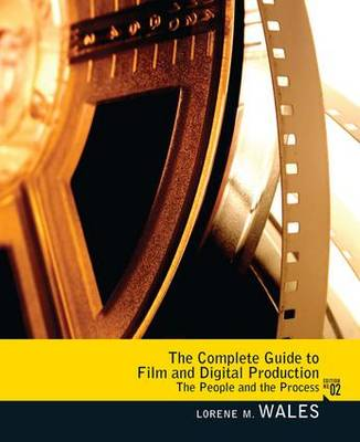 The Complete Guide to Film and Digital Production: The People and the Process, CourseSmart eTextbook (Paperback)