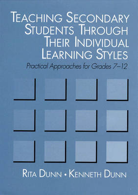 Teaching Secondary Students through Their Individual Learning Styles: Practical Approaches for Grades 7-12 (Hardback)
