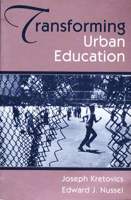 Transforming Urban Education: Problems & Possibilities for Equality of Educational Opportunity (Paperback)