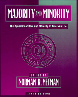 Majority and Minority: The Dynamics of Race and Ethnicity in American Life (Paperback)